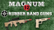 Magnum Rubber Band Guns
